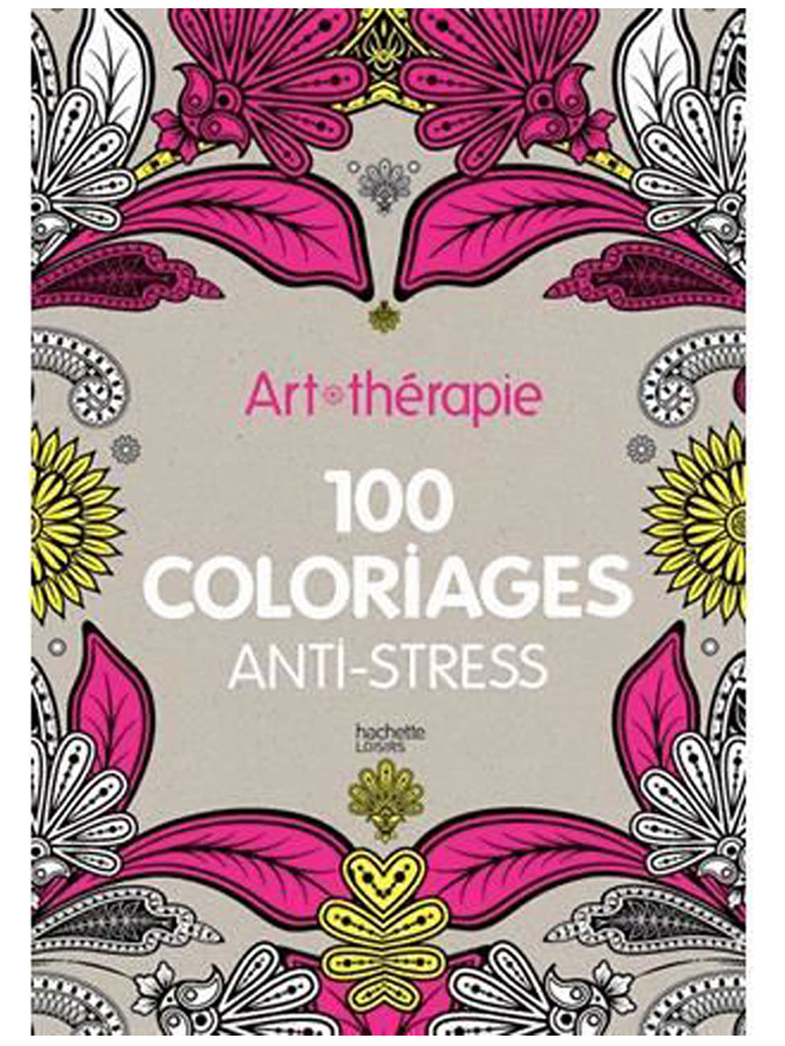 Coloriages anti-stress, Hachette, 12,90€