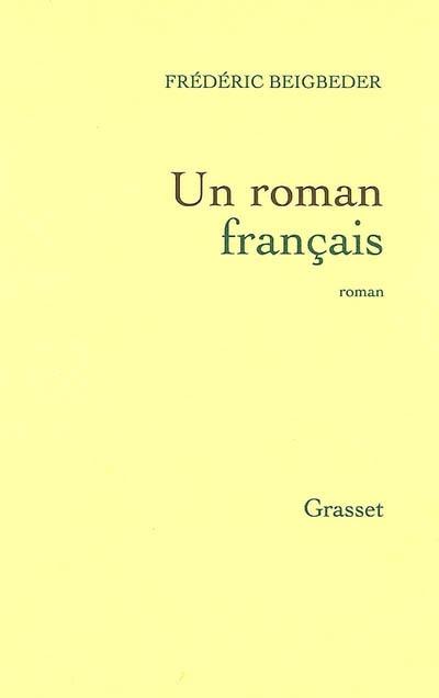 Frédéric Beigbeder - Un roman français